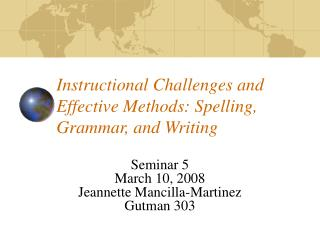 Instructional Challenges and Effective Methods: Spelling, Grammar, and Writing