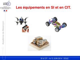 Les équipements en SI et en CIT.
