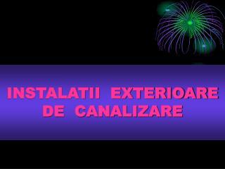 INSTALATII  EXTERIOARE  DE  CANALIZARE