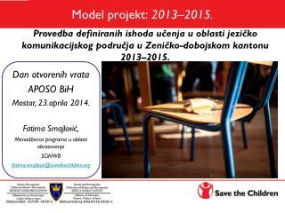 Model projekt: 2013 – 2015 .