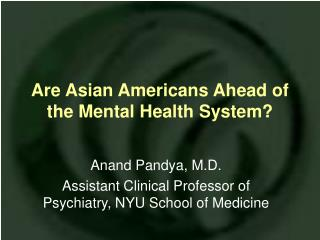 Are Asian Americans Ahead of the Mental Health System?