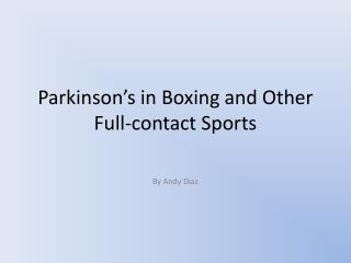 Parkinson's in Boxing and Other  Full-contact Sports