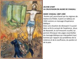 ŒUVRE D'ART  LA CRUCIFIXION EN JAUNE DE CHAGALL MARC CHAGALL 1887-1985