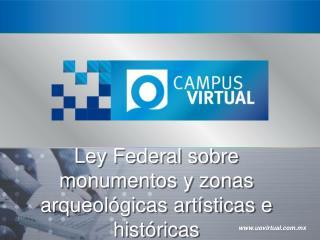 Ley Federal sobre monumentos y zonas arqueológicas artísticas e históricas