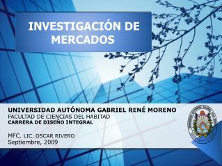 UNIVERSIDAD AUT NOMA GABRIEL REN  MORENO FACULTAD DE CIENCIAS DEL HABITAD CARRERA DE DISE O INTEGRAL  MFC. LIC. OSCAR RI