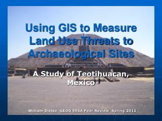 Using GIS to Measure Land Use Threats to Archaeological Sites