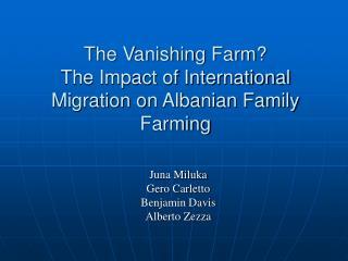 The Vanishing Farm?  The Impact of International Migration on Albanian Family Farming