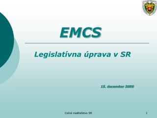 EMCS Legislatívna úprava v SR 15. december 2009