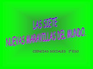 LAS SIETE  NUEVAS MARAVILLAS DEL MUNDO.