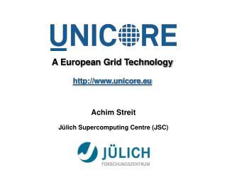 A European Grid Technology unicore.eu