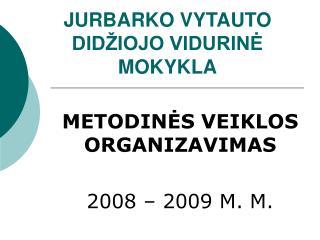 JURBARKO VYTAUTO DIDŽIOJO VIDURINĖ MOKYKLA