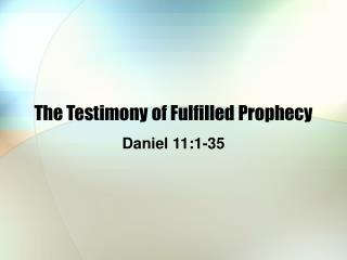The Testimony of Fulfilled Prophecy