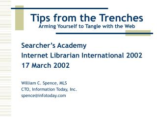 Tips from the Trenches Arming Yourself to Tangle with the Web