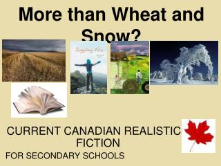 More than Wheat and Snow?