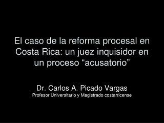 """El caso de la reforma procesal en Costa Rica: un juez inquisidor en un proceso """"acusatorio"""""""