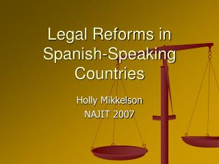 Legal Reforms in Spanish-Speaking Countries