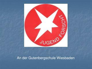 An der Gutenbergschule Wiesbaden