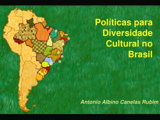 Políticas para   Diversidade Cultural no  Brasil