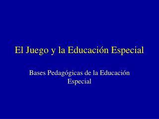 El Juego y la Educación Especial