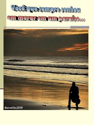 Você que sempre sonhou  em morar em um paraíso...