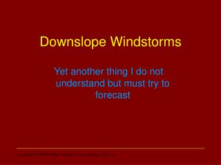 Downslope Windstorms