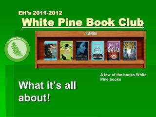 EH's 2011-2012 White Pine Book Club