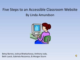 Five Steps to an Accessible Classroom Website By Linda  Amundson