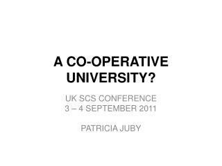 A CO-OPERATIVE UNIVERSITY?