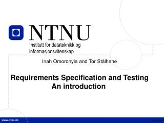 Inah Omoronyia and Tor Stålhane Requirements Specification and Testing An introduction