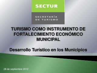 TURISMO COMO INSTRUMENTO DE FORTALECIMIENTO ECONÓMICO MUNICIPAL