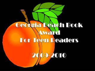 Georgia Peach Book Award For Teen Readers 2009-2010