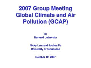 2007 Group Meeting  Global Climate and Air Pollution GCAP
