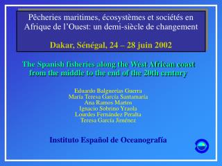 The Spanish fisheries along the West African coast from the middle to the end of the 20th century