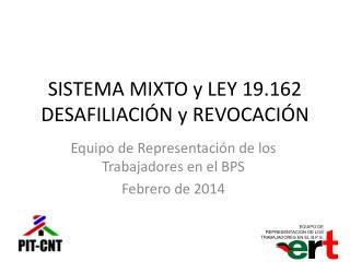 SISTEMA MIXTO y LEY 19.162 DESAFILIACIÓN y REVOCACIÓN