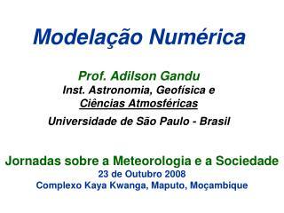 Jornadas sobre a Meteorologia e a Sociedade 23 de Outubro 2008