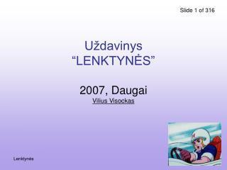 U�davinys �LENKTYN ? S� 2007, Daugai Vilius Visockas