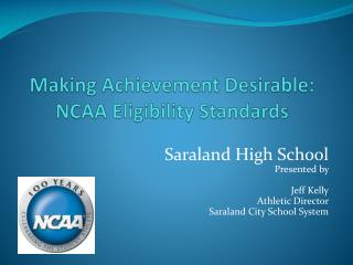 Making Achievement Desirable:  NCAA Eligibility Standards