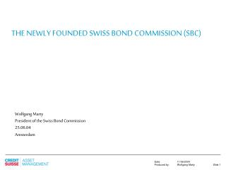 THE NEWLY FOUNDED SWISS BOND COMMISSION (SBC)