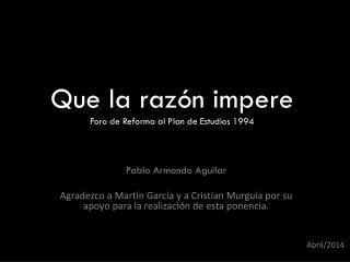 Que la razón impere Foro de Reforma al Plan de Estudios 1994