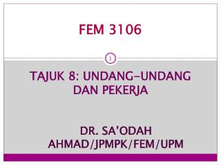 FEM 3106 TAJUK 8: UNDANG-UNDANG DAN PEKERJA