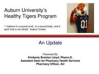 An Update Presented By: Kimberly Braxton Lloyd,  Pharm.D .