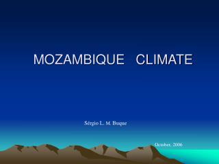 MOZAMBIQUE   CLIMATE