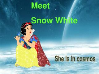 Meet Snow White