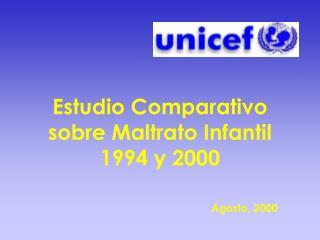 Estudio Comparativo sobre Maltrato Infantil  1994 y 2000