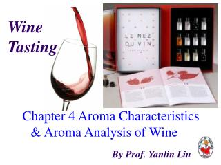 Chapter 4 Aroma Characteristics   & Aroma Analysis of Wine