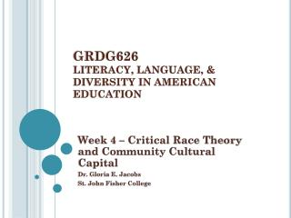 GRDG626  LITERACY, LANGUAGE, & DIVERSITY IN AMERICAN EDUCATION