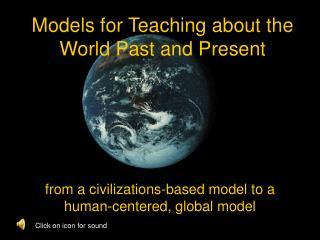 Models for Teaching about the World Past and Present