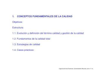 CONCEPTOS FUNDAMENTALES DE LA CALIDAD Objetivos Estructura: