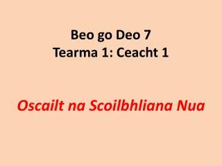 Beo go Deo 7 Tearma 1: Ceacht 1