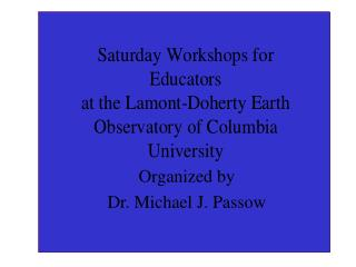 Organized by Dr. Michael J. Passow